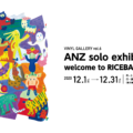 ANZ solo exhibition 〈welcome to RICEBALL ISLAND〉